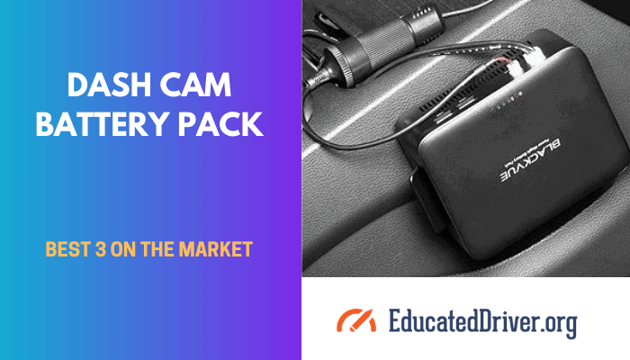 Dash Cam Battery Pack Best 3 On The Market