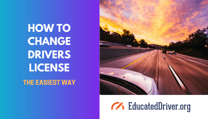 How To Change Drivers License The Easiest Way