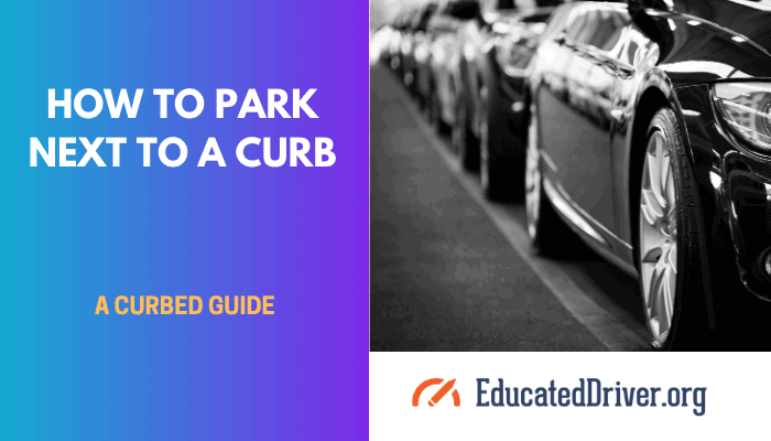 How To Park Next To A Curb
